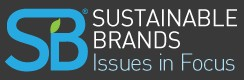 Sustainable Brands Issues in Focus